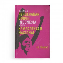 Hubungan Pergerakan Buruh Indonesia dengan Kemerdekaan Nasional