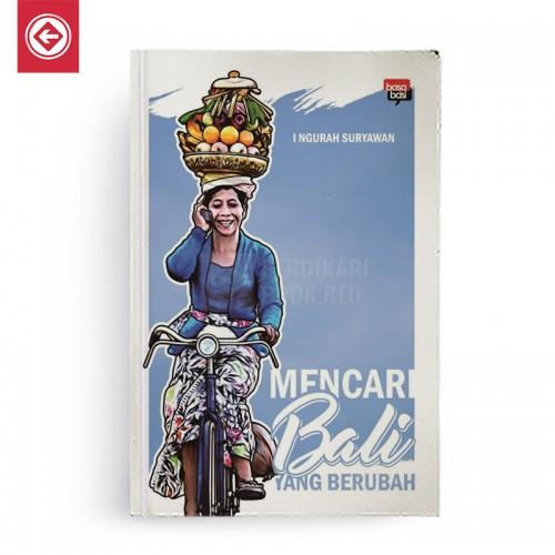 Mencari Bali yang Berubah