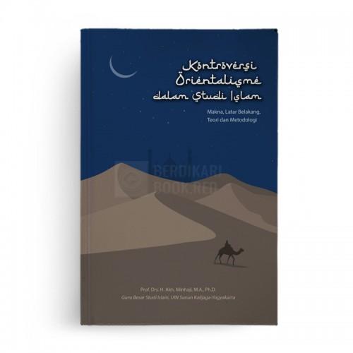 Kontroversi Orientalisme dalam Studi Islam