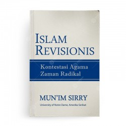 Islam Revisionis Kontestasi Agama Zaman Radikal