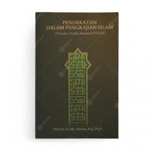 Pendekatan Dalam Pengkajian Islam
