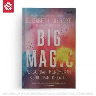 Big Magic: Perburuan Menemukan Kehidupan Kreatif