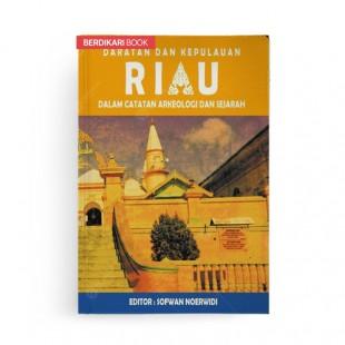 Daratan dan Kepulauan Riau dalam Catatan Arkeologi dan Sejarah