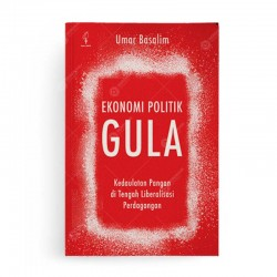 Ekonomi Politik Gula Kedaulatan Pangan di Tengah Liberalisasi Perdagangan