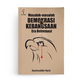 Masalah Masalah Demokrasi dan Kebangsaan Era Reformasi