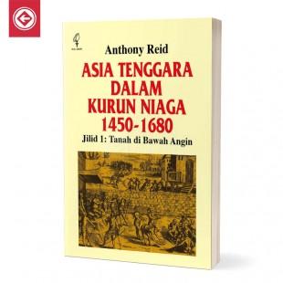 Asia Tenggara Dalam Kurun Niaga 1450 - 1680 jilid 1 Tanah di Bawah Angin