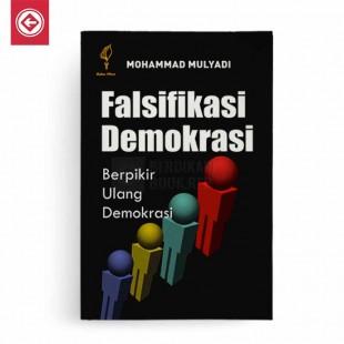 Falsifikasi Demokrasi Berpikir Ulang Demokrasi