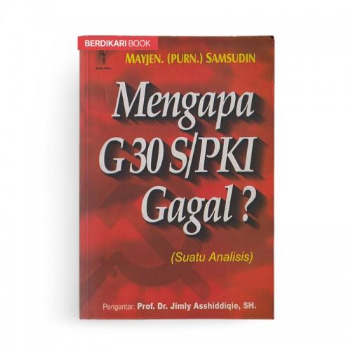 Mengapa G30 S/PKI Gagal?