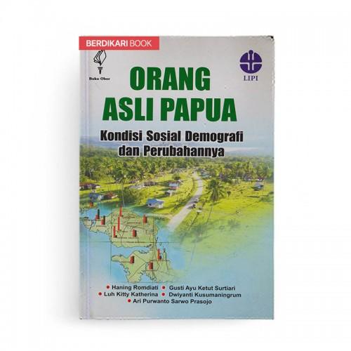 Orang Asli Papua Kondisi Sosial Demografi dan Perubahannya
