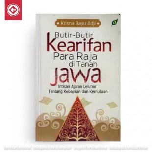 Butir Butir Kearifan Para Raja Di Tanah Jawa