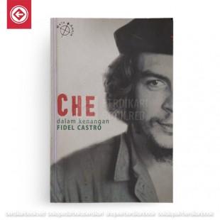 Che dalam Kenangan Fidel Castro