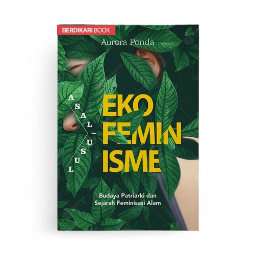Asal Usul Ekofeminisme Budaya Patriarki dan Sejarah Perkembangan Feminisasi Alam