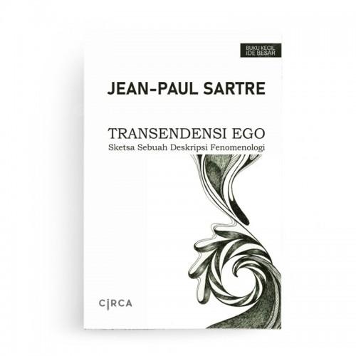 Transendensi Ego Sketsa Sebuah Deskripsi Fenomenologis