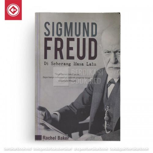 Sigmund Freud - Di  Seberang Masa Lalu