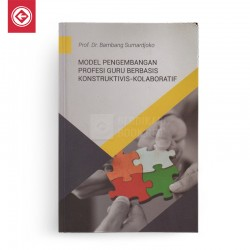 Model Pengembangan Profesi Guru Berbasis Konstruktivis Kolaboratif