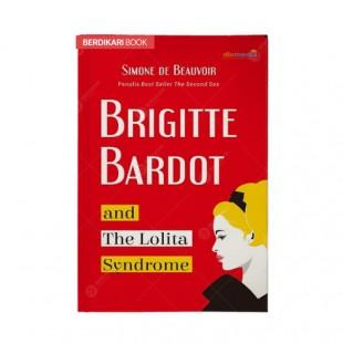 Brigitte Bardot and The Lolyta Syndrome