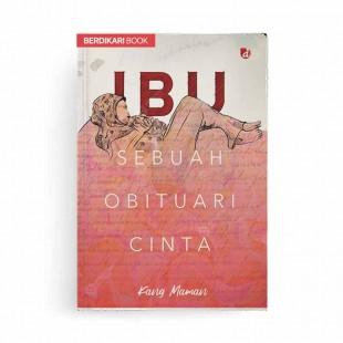 IBU Sebuah Obituari Cinta
