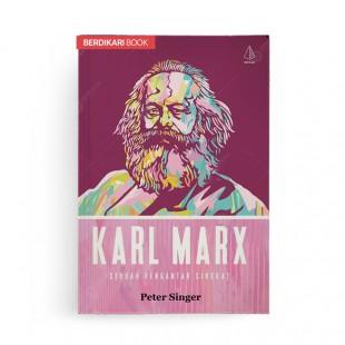 Karl Marx Sebuah Pengantar Singkat