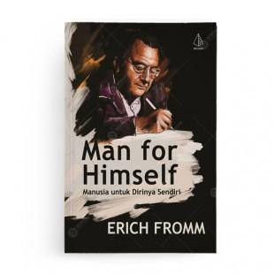Man for Himself Manusia untuk Dirinya Sendiri
