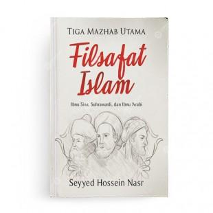 Tiga Mazhab Utama Filsafat Islam [edisi 2019]