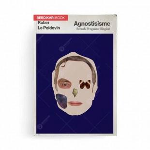 Agnostisisme; Sebuah Pengantar Singkat