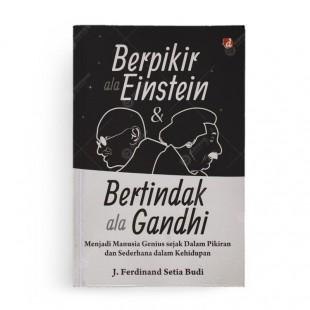 Berpikir ala Einstein dan Bertindak ala Gandhi