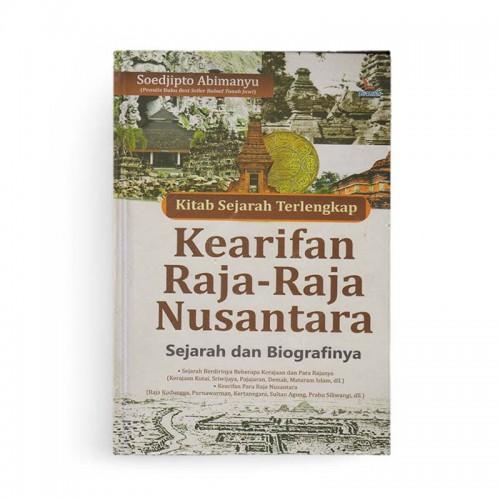 Kitab Sejarah Terlengkap Kearifan Raja Raja Nusantara