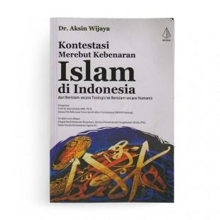 Kontestasi Merebut Kebenaran Islam di Indonesia