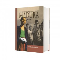 MADURA Perubahan Sosial dalam Masyarakat Agraris Madura 1850-1940 HC