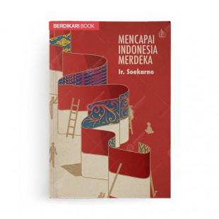 Mencapai Indonesia Merdeka