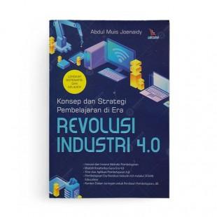 Konsep dan Strategi Pembelajaran di Era Revolusi Industri 4.0