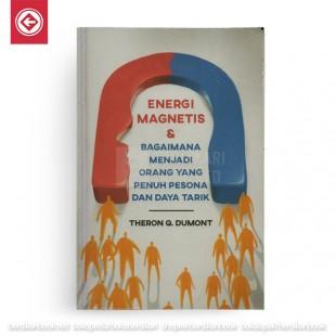 Energi Magnetis dan Bagaimana Menjadi Orang yang Penuh Pesona dan Daya Tarik