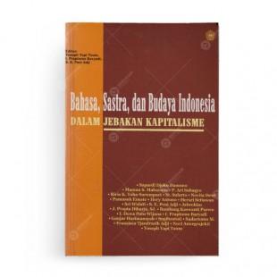 Bahasa Sastra dan Budaya Indonesia dalam Jebakan Kapitalisme