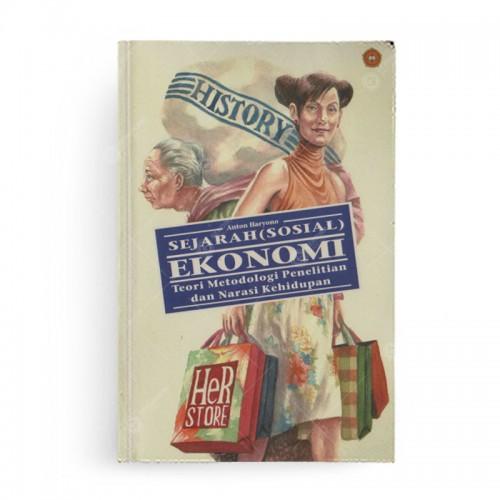 Sejarah Sosial Ekonomi Teori Metodologi Penelitian dan Narasi Kehidupan