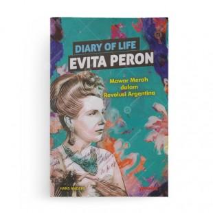 Diary of Life Evita Peron Mawar Merah dalam Revolusi Argentina