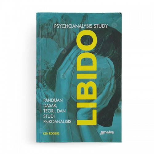 Libido Psychoanalysis Study Panduan Dasar, Teori, dan Studi Psikoanalisis