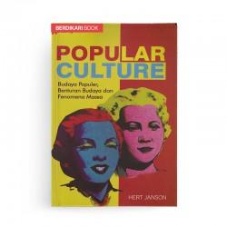 Popular Culture Budaya Populer, Benturan Budaya dan Fenomena Massa