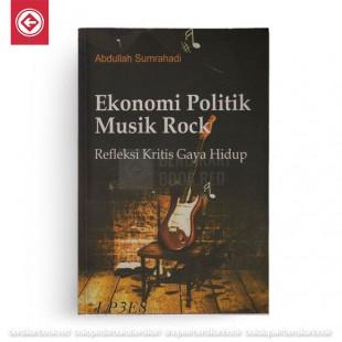 Ekonomi Politik Musik Rock - Refleksi Kritis Gaya Hidup
