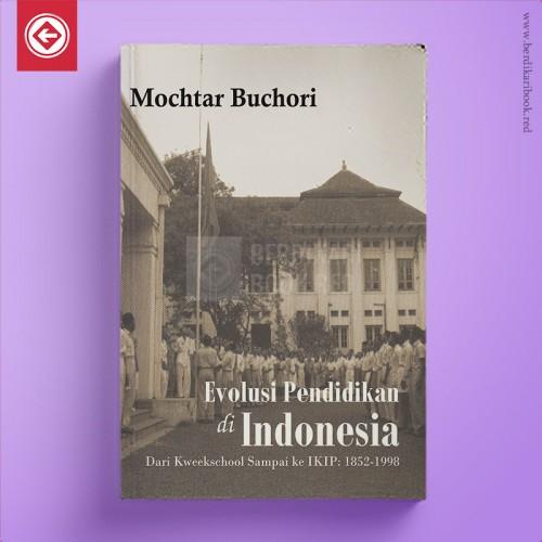 Evolusi Pendidikan di Indonesia-Dari Kweekscholl Sampai ke IKIP: 1852-1998