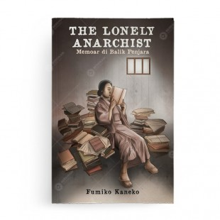 The Lonely Anarchist Memoar di Balik Penjara