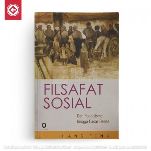 Filsafat Sosial - Dari Feodalisme hingga Pasar Bebas