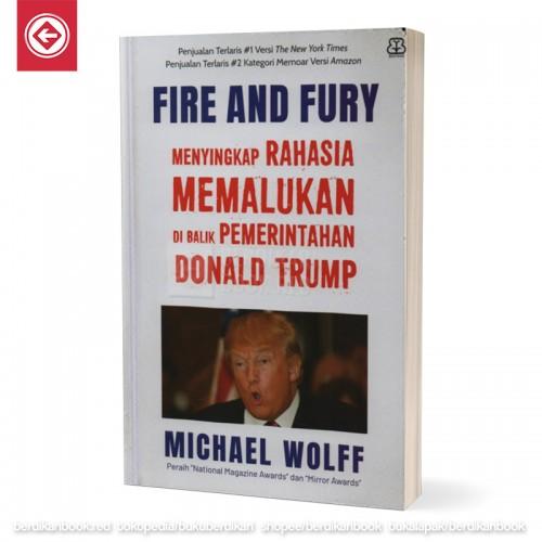 Fire and Fury Menyingkap Rahasia Memalukan di Balik Pemerintahan Donald Trump