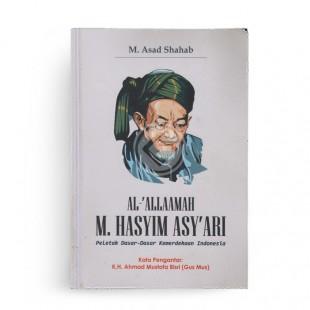 Al Allaamah M Hasyim Asy'ari Peletak Dasar-Dasar Kemerdekaan Indonesia