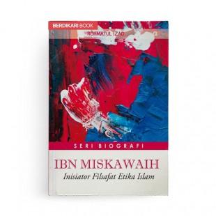 Ibn Miskawaih Inisiator Filsafat Islam