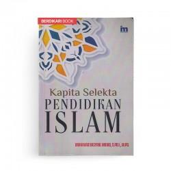 Kapita Selekta Pendidikan Islam