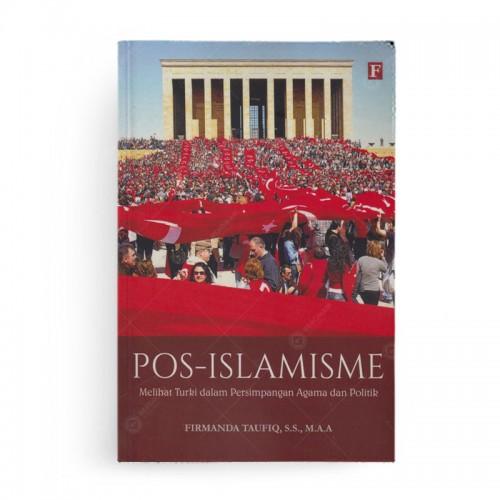 Pos Islamisme Melihat Turki dalam Persimpangan Agama dan Politik