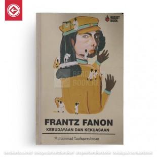 Frantz Fanon - Kebudayaan dan Kekuasaan