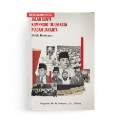 Jalan Sunyi Kompromi Tujuh Kata Piagam Jakarta
