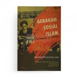 Gerakan Sosial Islam Teori, Pendekatan dan Studi Kasus