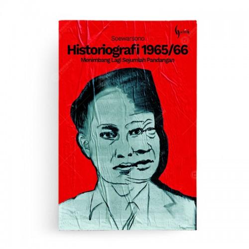 Historiografi 1965/66 Menimbang Lagi Sejumlah Pandangan